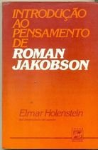 Livro Introdução ao Pensamento de Roman Jakobson Autor Elmar Holenstein (1978) [usado]