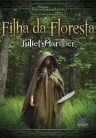 Livro Filha da Floresta - Vol 1 (col. : Trilogia Sevenwaters Vol. 1) Autor Juliet Marillier (2012) [usado]