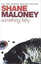 Livro Something Fishy Autor Shane Maloney (2002) [usado]
