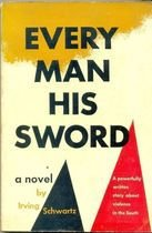 Livro Every Man His Sword Autor Irving Schwartz (1951) [usado]
