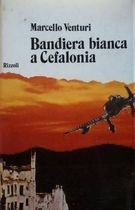 Livro Bandiera Bianca a Cefalonia Autor Marcello Venturi (1972) [usado]