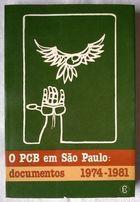 Livro o Pcb em São Paulo: Documentos (1974-1981) Autor Marco Aurélio Nogueira, David C. Filho (1981) [usado]