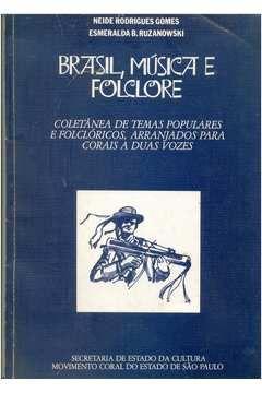 Livro Brasil, Música e Folclore Autor Neide Rodrigues Gomes, Esmeralda B. Ruzanowski (1982) [usado]