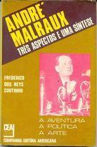 Livro André Malraux: Três Aspectos e Uma Síntese Autor Frederico dos Reys Coutinho (1971) [usado]