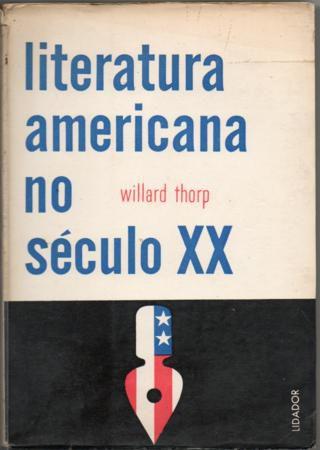 Livro Literatura Americana no Século Xx Autor Willard Thorp (1965) [usado]