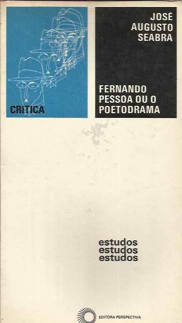 Livro Fernando Pessoa ou o Poetodrama Autor José Augusto Seabra (1974) [usado]