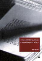 Livro os Fundamentos Racionais e Sociológicos da Música Autor Max Weber (1995) [usado]