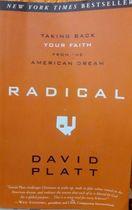 Livro Radical: Taking Back Your Faith From The American Dream Autor David Platt (2012) [usado]