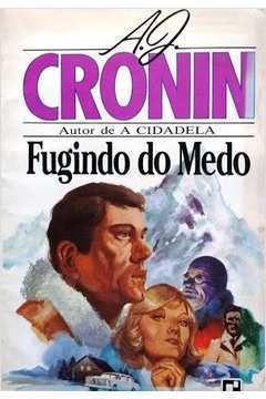 Livro Fugindo do Medo Autor A. J. Cronin (1987) [usado]