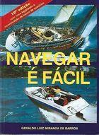 Livro Navegar é Fácil Autor Geraldo Luiz Miranda de Barros (1999) [usado]
