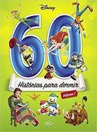 Livro 60 Histórias para Dormir - Volume 1: Coleção Disney Autor Vários Autores (2016) [usado]