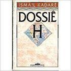 Livro Dossiê H Autor Ismail Kadaré (1990) [usado]