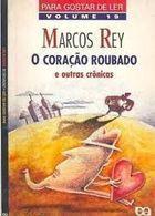 Livro o Coração Roubado & Outras Crônicas Autor Marcos Rey (1998) [usado]