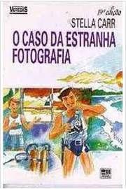 Livro Série Veredas - o Caso da Estranha Fotografia - 14° Edição Autor Stella Carr (1989) [usado]