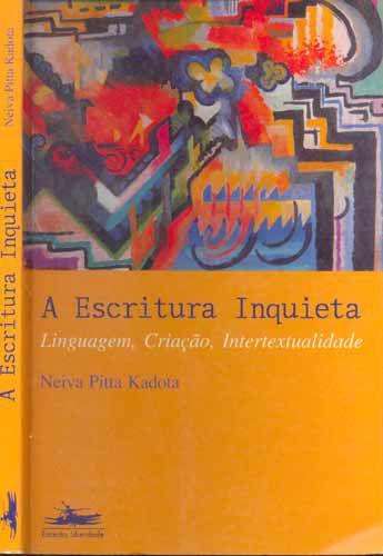 Livro a Escritura Inquieta Autor Neiva Pitta Kadota (1999) [usado]