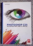 Livro Photoshop Cs5: do Mundo Real para o Virtual Autor Luciane Mendonça (2012) [usado]