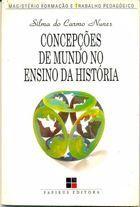 Livro Concepções de Mundo no Ensino de História Autor Silma do Carmo Nunes (1996) [usado]