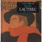 Livro Vida e Obra de Lautrec Autor Nathaniel Harris (1997) [usado]