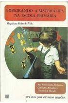 Livro Explorando a Matemática na Escola Primária Autor Magdalena Pinho (1969) [usado]