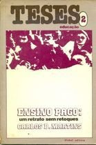 Livro Ensino Pago: um Retrato sem Retoques Autor Carlos B. Martins (1981) [usado]