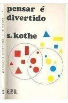 Livro Pensar é Divertido Autor Siegfried Kothe (1977) [usado]