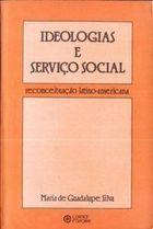 Livro Ideologias e Serviço Social_reconceituação Latino Americana Autor Maria de Guadalupe-silva (1982) [usado]
