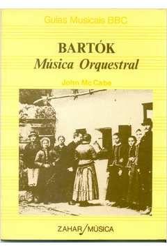 Livro Bartok Música Orquestral Autor Jon Mc Cabe (1983) [usado]