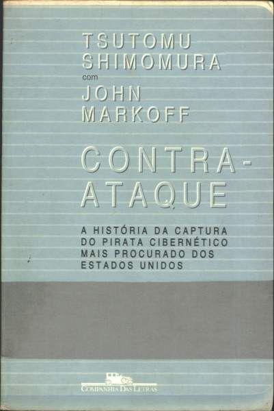 Livro Contra-ataque Autor Tsutomu Shimomura e John Markoff (1996) [usado]