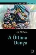 Livro a Última Dança Autor Ed Mcbain (2003) [usado]