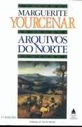 Livro Arquivos do Norte Autor Marguerite Yourcenar (1986) [usado]