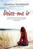 Livro Deixe-me Ir Autor Daniela Sacerdoti (2014) [usado]