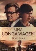 Livro Uma Longa Viagem Autor Eric Lomax (2014) [usado]