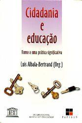 Livro Cidadania e Educação Autor Luis Albala-bertrand ( Org. ) (1999) [usado]