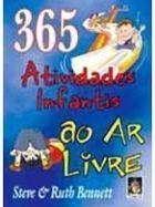 Livro 365 Atividades Infantis ao Ar Livre Autor Steve & Ruth Bennett (2002) [usado]