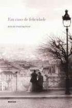 Livro em Caso de Felicidade Autor Davbi Foenkinos (2008) [usado]