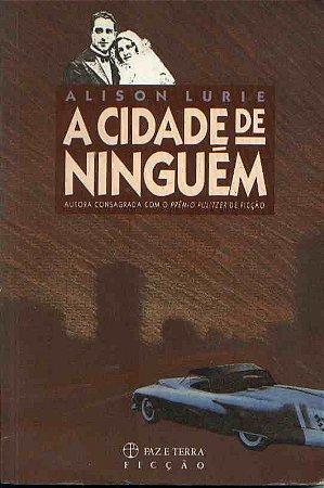 Livro a Cidade de Ninguém Autor Alison Lurie (1990) [usado]