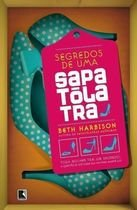 Livro Segredos de Uma Sapatólatra Autor Beth Harbison (2008) [usado]