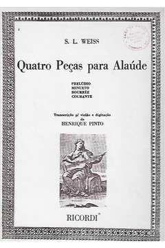 Livro Quatro Peças para Alaúde: Prelúdio, Minueto, Bourée, Courante Autor S. L. Weiss (1978) [usado]