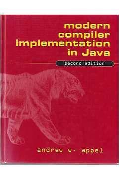 Livro Modern Compiler Implementation In Java Autor Andrew W. Appel (2002) [usado]