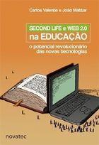 Livro Second Life e Web 2. 0 na Educação Autor Carlos Valente, Joao Augusto Mattar Neto (2007) [usado]