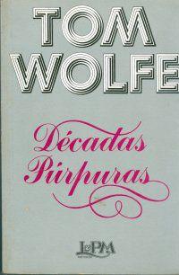 Livro Décadas Púrpuras Autor Tom Wolfe (1989) [usado]