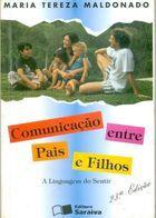Livro Comunicação entre Pais e Filhos Autor Maria Tereza Maldonado (1998) [usado]