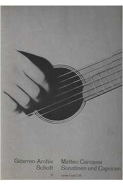 Livro Gitarren - Archiv Schott - 5 - Sonatinen Und Capricen - Opus 1 Und 26 Autor Matteo Carcassi [usado]