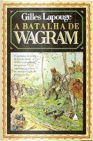 Livro a Batalha de Wagram Autor Gilles Lapouge (1987) [usado]