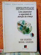 Livro Hiperatividade - Como Desenvolver a Capacidade De... Autor Sam Goldstein, Michael Goldstein (1994) [usado]