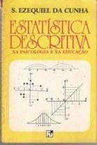 Livro Estatística Descritiva na Psicologia e na Educação Autor S. Ezequiel da Cunha (1978) [usado]