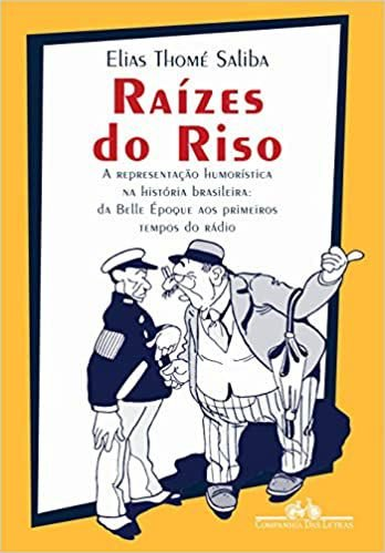 Livro Raízes do Riso Autor Elias Thomé Saliba (2002) [usado]