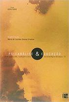 Livro Psicanálise e Educação: Impasses Subjetivos Contemporâneos 2 Autor Maria de Lourdes S. Ornellas (2013) [usado]