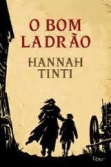 Livro o Bom Ladrão Autor Hanna Tinti (2011) [usado]