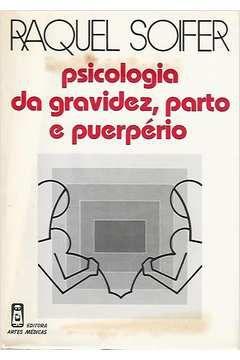 Livro Psciologia da Gravidez, Parto e Puerpério Autor Raquel Soifer (1980) [usado]